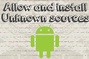 چگونه به بازی و برنامه ها اندرویدی با منابع ناشناخته(Unknown Source) اجازه نصب بدهیم؟